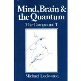 Mind, Brain and the Quantum: The Compound 'I'