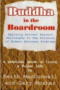 Buddha in the Boardroom: A Practical Guide to Living a Fuller Life