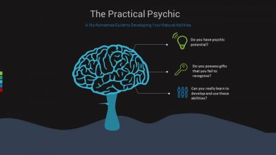 The Practical Psychic: A No-Nonsense Guide to Developing Your Natural Abilities