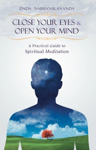 Dada Nabhaniilananda Close Your Eyes & Open Your Mind