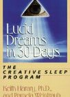 Lucid Dreams in 30 Days: The Creative Sleep Program (30-Day Higher Consciousness)